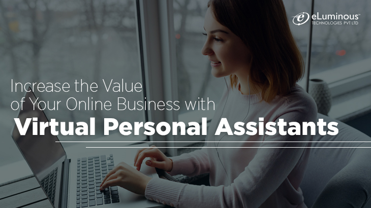 Increase the Value of Your Online Business with Virtual Personal Assistants